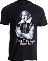 "A t-shirt with Bill Shakespeare taunting some small armed nerd after crushing his workout. Bill was famous for quipping ""Get your lats right before you playwright"" to anyone he passed on his way to the gym every morning."