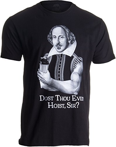 Ann Arbor T-shirt Co. dost Thou Even hoist Sir? | Funny Workout Weight Lifting Shakespeare Gym T-Shirt-(Adult,M) (T-shirt Workout Funny)