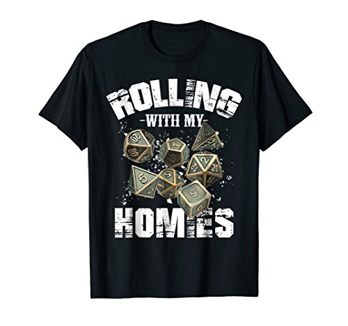 Rolling With My Homies RPG D20 Gaming Board Game DND T-Shirt (Rolling With My Homies)