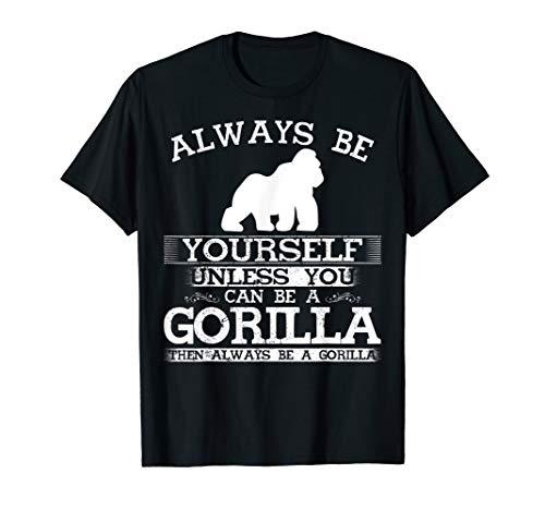 Cute Gorilla Shirt Always Be Yourself Animal Lover T-Shirt ()