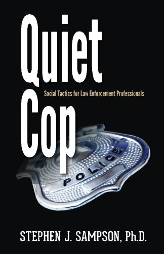 Quiet Cop: Social Tactics for Law Enforcement Professionals