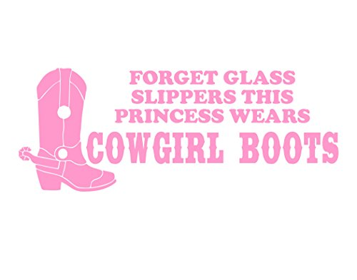 """Forget Glass Slippers This Princess Wears COWGIRL Boots (8-3/4"""" x 3-1/2"""") PINK Die Cut Decal Sticker For Windows, Cars, Trucks, Laptops, Etc."""