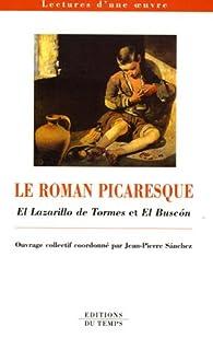 Le roman picaresque : El Lazarillo de Tormes et El Buscon par Jean-Pierre Sanchez