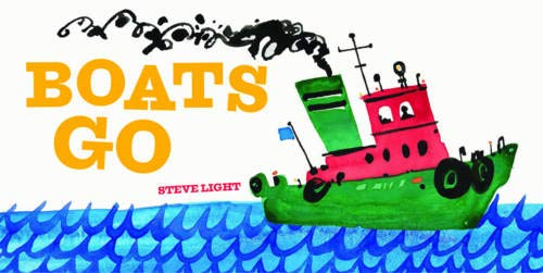 Boats Go (Vehicle Boardbooks)