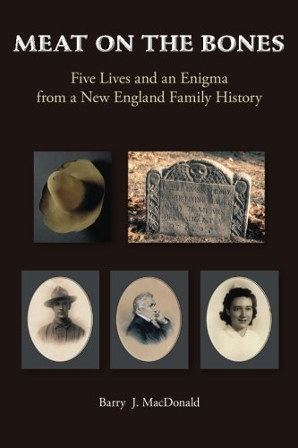 Meat on the Bones: Five Lives and an Enigma from a New England Family History