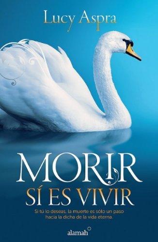 Morir si es vivir (Spanish Edition)