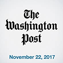 November 22, 2017 Newspaper / Magazine by  The Washington Post Narrated by Sam Scholl