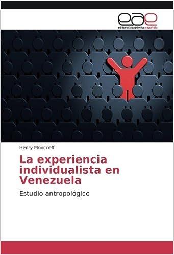 La experiencia individualista en Venezuela: Estudio antropológico: Amazon.es: Henry Moncrieff: Libros