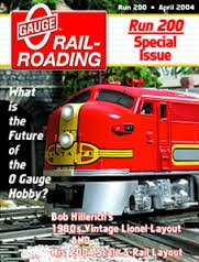 GAUGE RAILROADING Run 200 April 2004 (Magazine. RR. Trains. What is the future of the O Gauge Hobby? Bob Hillerich's 1980s Vintage Lionel Layout and His 2004 Scale 3-Rail Layout)