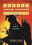 Secret Native American Pathways, Thomas E. Mails, 1571781250