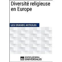 Diversité religieuse en Europe: (Les Grands Articles d'Universalis) (French Edition)
