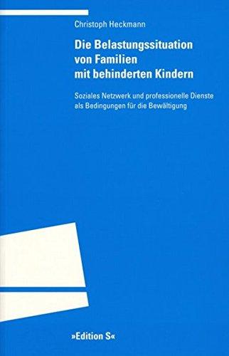 Die Belastungsituation von Familien mit behinderten Kindern: Soziales Netzwerk und professionelle Dienste als Bedingungen für die Bewältigung (Programm