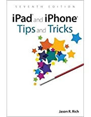iPad and iPhone Tips and Tricks: Covers all iPhones and iPads running iOS 11