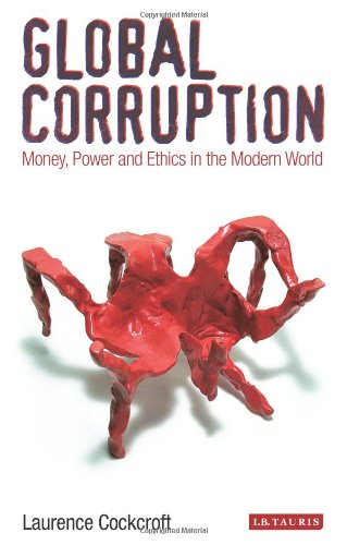 Download Global Corruption: Money, Power and Ethics in the Modern World pdf