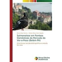 Salmonelose em Pombos Domésticos do Mercado do Ver-o-Peso (Belém-PA
