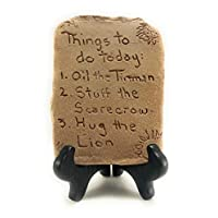 dist by American mud products Things to do Today: 1. Oil The Tinman 2. Stuff The Scarecrow 3. Hug The Lion, Handmade Rustic Clay Plaque with Unique Sayings or Quote, Desk Top - Wizard of Oz