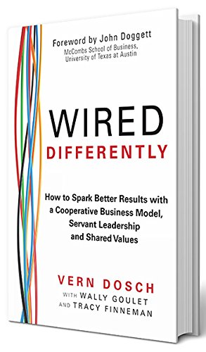 Read Online Wired Differently: How to Spark Better Results with a Cooperative Business Model, Servant Leadership and Shared Values pdf epub