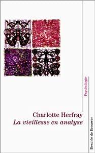 vignette de 'La vieillesse en analyse (Charlotte Herfray)'