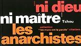 Ni Dieu ni maitre les anarchistes (French Edition)