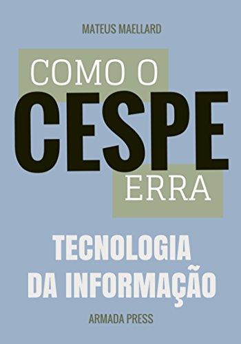 Como o Cespe erra: Tecnologia da Informação (Teste-A-Prova Livro 28)