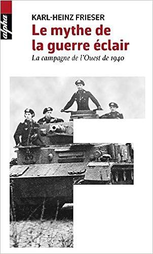 Le mythe de la guerre-éclair (Poche) - La campagne de lOuest de 1940