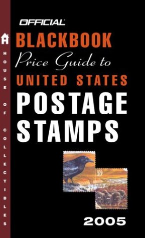The Official Blackbook Price Guide to U.S. Postage Stamps 2005, 27th Edition (OFFICIAL BLACKBOOK PRICE GUIDE TO UNITED STATES POSTAGE STAMPS)