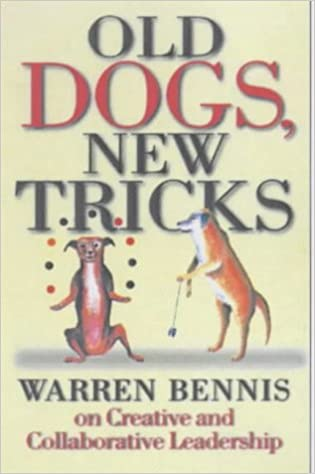 Book OLD DOGS, NEW TRICKS: Warren Bennis on Collaborative and Creative Leadership