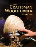 Craftsman Woodturner, Peter Child, 1861080751
