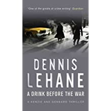 [A Drink Before the War] (By: Dennis Lehane) [published: September, 2006]