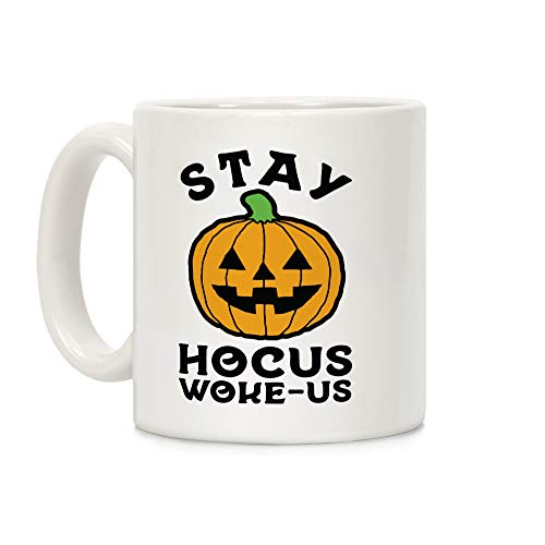LookHUMAN Stay Hocus Woke-us White 11 Ounce Ceramic
