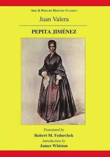 Pepita Jimenez: A Novel by Juan Valera (Aris & Phillips Hispanic Classics)