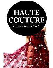 Haute Couture: Fashion Journal Club