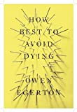 How Best To Avoid Dying: Stories
