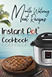 Mouth-Watering Meat Recipes: Instant Pot Cookbook: (Instant Pot Meat Recipes)