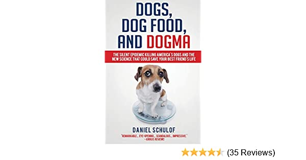 Dogs Dog Food And Dogma The Silent Epidemic Killing America S