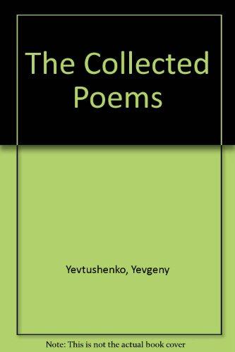 The Collected Poems, 1952-1990: Yevgeny Yevtushenko