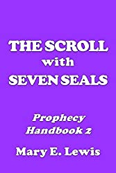 The Scroll with Seven Seals: Prophecy Handbook 2 (Building Confidence in the Knowledge of Bible Prophecy)
