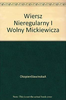 Wiersz Nieregularny I Wolny Mickiewicza Amazoncouk A
