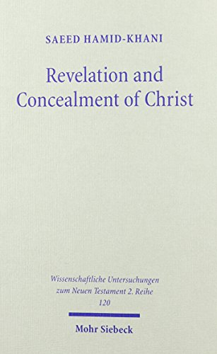 Revelation and Concealment of Christ: Theological Inquiryinto the Elusive Language of the Fourth Gospel (Wissenschaftliche Untersuchungen Zum Neuen Testament 2. Reihe) by Coronet Books