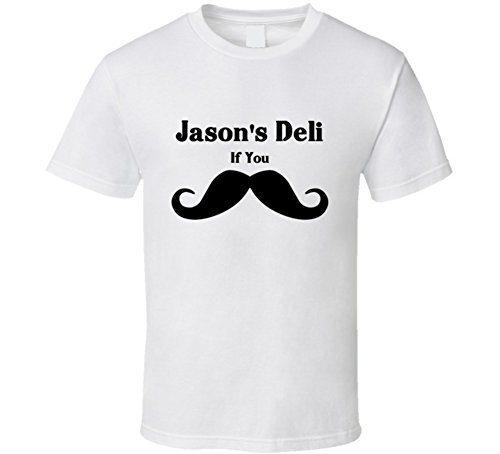 Jasons Deli If You Must Ask Mustache Funny Fast Food Gift T Shirt L White