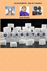 Killer Diabetes - Heal By Yourself Paperback