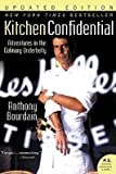 img - for BY Bourdain, Anthony ( Author ) [{ Kitchen Confidential: Adventures in the Culinary Underbelly (Updated) By Bourdain, Anthony ( Author ) Jan - 01- 2007 ( Paperback ) } ] book / textbook / text book