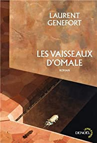 Les vaisseaux d'Omale: L'aire hodgqine par Laurent Genefort