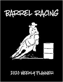Rodeo Calendar 2020 Barrel Racing 2020 Weekly Planner: A 52 Week Calendar For