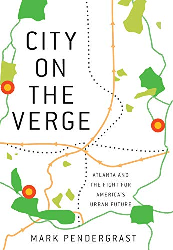 Image of City on the Verge: Atlanta and the Fight for America's Urban Future