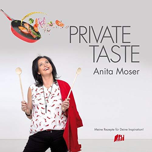PRIVATE TASTE: Anita Moser