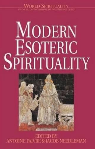 Modern Esoteric Spirituality (World Spirituality) (Vol 21)