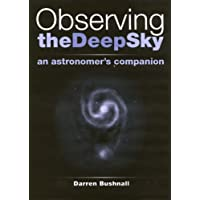 Observing the Deep Sky: An Astronomer's Companion
