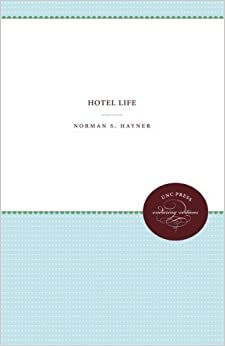 Hotel Life by Norman S. Hayner (2013-03-01)