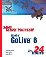 Sams Teach Yourself Adobe GoLive 6 in 24 Hours Front Cover